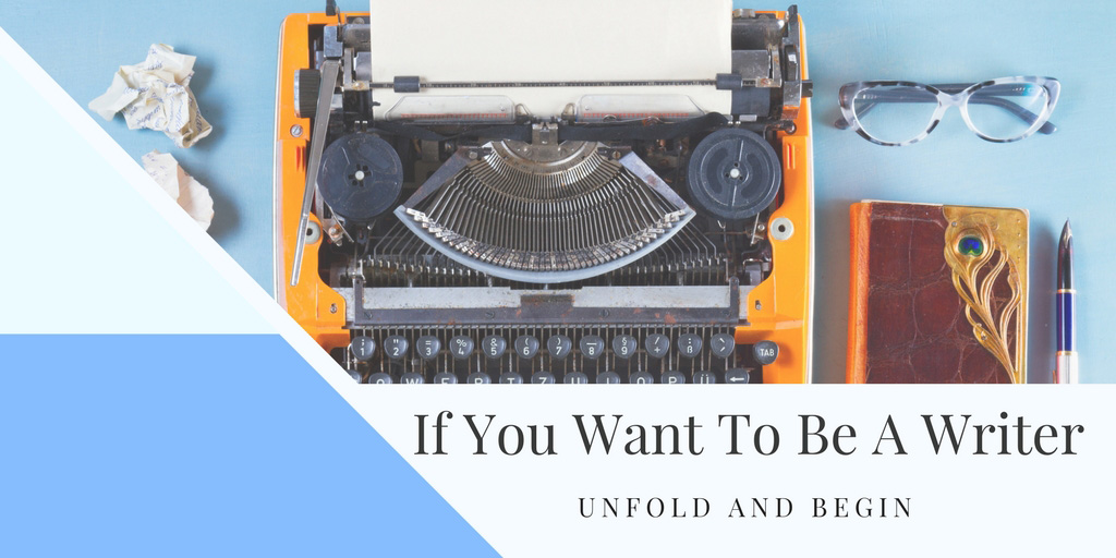 If You Want To Be A Writer