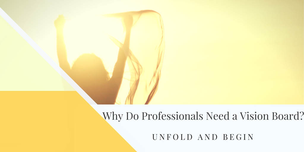 Why Do Professionals Need A Vision Board?