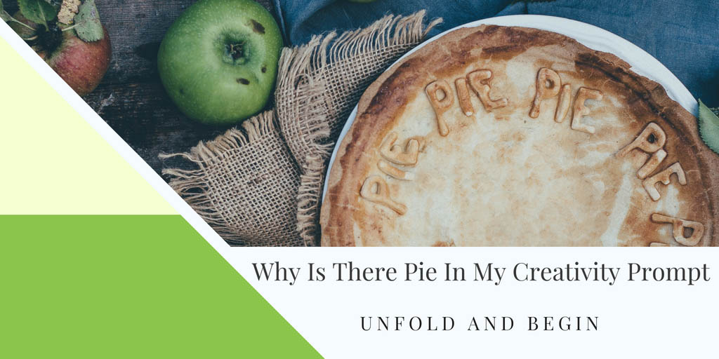 Why Is There Pie In My Creativity Prompt?
