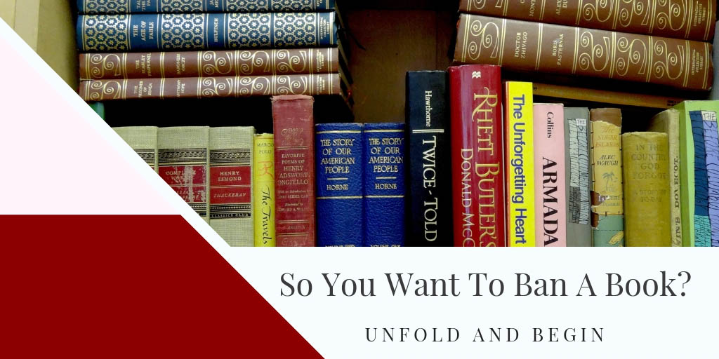 So You Want To Ban A Book? Banned Books Week 2018 September 23 - 29