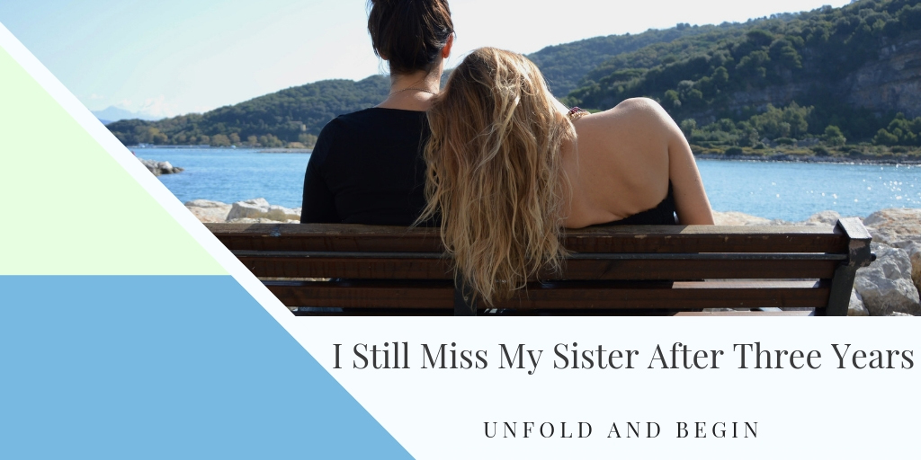 I Still Miss My Sister After Three Years